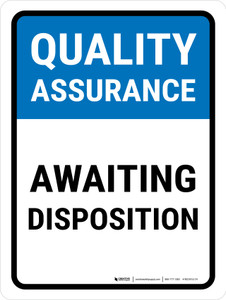 Quality Assurance: Awaiting Disposition Portrait - Wall Sign