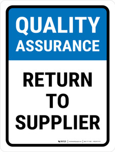 Quality Assurance: Return to supplier Portrait - Wall Sign