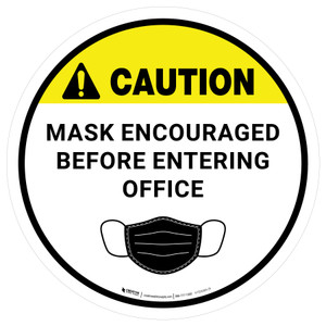 Caution: Mask Encouraged Before Entering Office Circular - Floor Sign