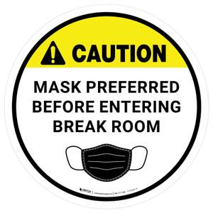 Caution: Mask Preferred Before Entering Break Room Circular - Floor Sign