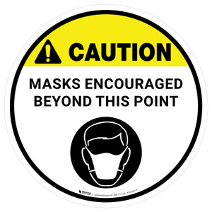 Caution: Masks Encouraged Beyond This Point Circular - Floor Sign
