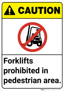 Caution: Forklifts Prohibited In Pedestrian Area ANSI - Wall Sign