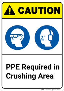 Caution: PPE Required In Crushing Area ANSI - Wall Sign