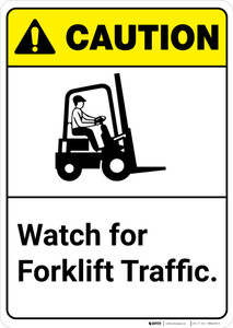 Caution: Watch For Forklift Traffic ANSI - Wall Sign