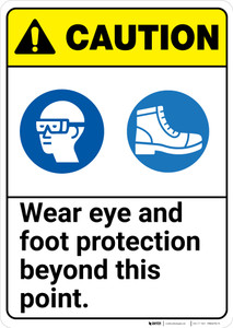 Caution: Wear Eye Foot Protection Beyond This Point ANSI - Wall Sign