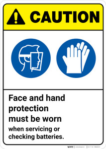 Caution: Wear Face Hand Protection When Handling Batteries ANSI - Wall Sign
