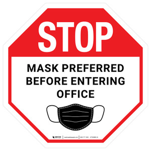 Stop: Mask Preferred Before Entering Office - Floor Sign