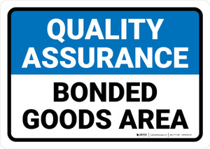 Quality Assurance: Bonded goods area Landscape - Wall Sign