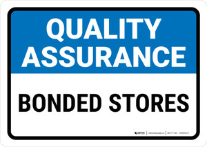 Quality Assurance: Bonded stores Landscape - Wall Sign