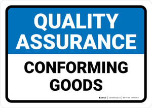 Quality Assurance: Conforming Goods Landscape - Wall Sign