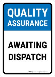 Quality Assurance: Awaiting dispatch Portrait - Wall Sign