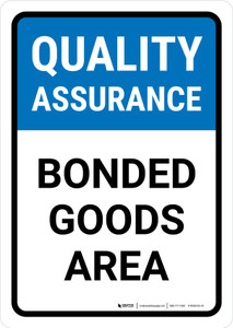 Quality Assurance: Bonded goods area Portrait - Wall Sign