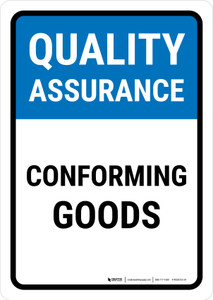Quality Assurance: Conforming Goods Portrait - Wall Sign
