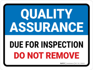 Quality Assurance: Due For Inspection Do Not Remove Landscape - Wall Sign