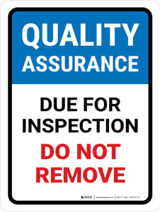Quality Assurance: Due For Inspection Do Not Remove Portrait - Wall Sign