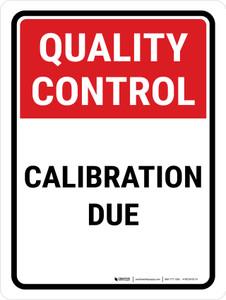 Quality Control: Calibration Due Portrait - Wall Sign