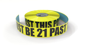 Must Be 21 Past This Point - Inline Printed Floor Marking Tape