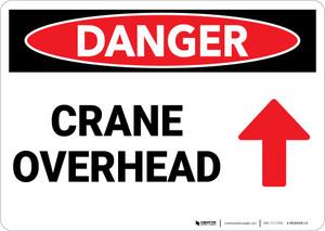 Danger: Crane Overhead Arrow Up - Wall Sign