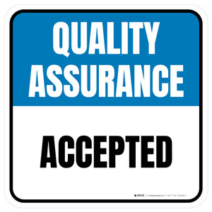 Quality Assurance: Accepted Square - Floor Sign