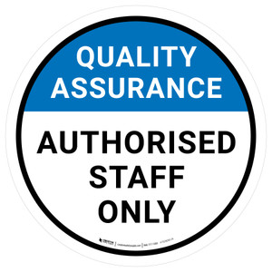 Quality Assurance: Authorised Staff Only Circular - Floor Sign