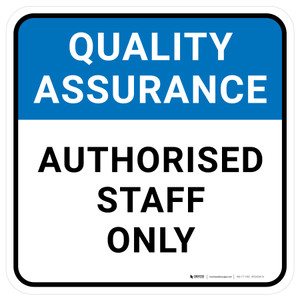 Quality Assurance: Authorised Staff Only Square - Floor Sign