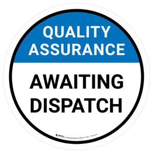 Quality Assurance: Awaiting Despatch Circular - Floor Sign