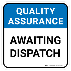 Quality Assurance: Awaiting Despatch Square - Floor Sign
