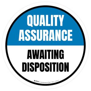 Quality Assurance: Awaiting Disposition Circular - Floor Sign