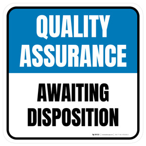 Quality Assurance: Awaiting Disposition Square - Floor Sign