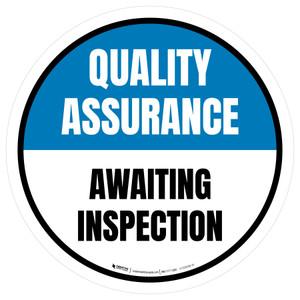 Quality Assurance: Awaiting Inspection Circular - Floor Sign
