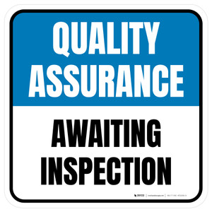 Quality Assurance: Awaiting Inspection Square - Floor Sign