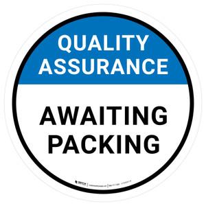 Quality Assurance: Awaiting Packing Circular - Floor Sign