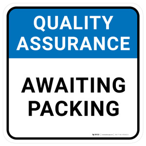 Quality Assurance: Awaiting Packing Square - Floor Sign