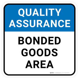 Quality Assurance: Bonded Goods Area Square - Floor Sign