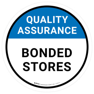 Quality Assurance: Bonded Stores Circular - Floor Sign