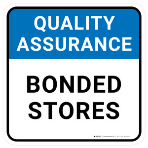 Quality Assurance: Bonded Stores Square - Floor Sign