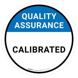 Quality Assurance: Calibrated Circular - Floor Sign