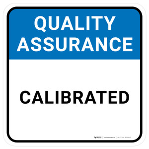 Quality Assurance: Calibrated Square - Floor Sign