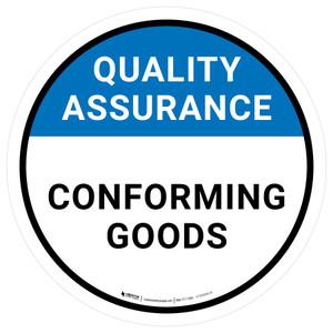 Quality Assurance: Conforming Goods Circular - Floor Sign