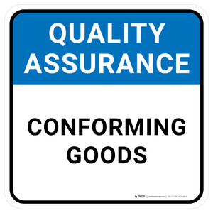 Quality Assurance: Conforming Goods Square - Floor Sign