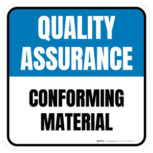 Quality Assurance: Conforming Material Square - Floor Sign