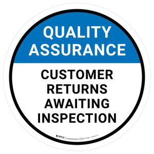 Quality Assurance: Customer Returns Awaiting Inspection Circular - Floor Sign