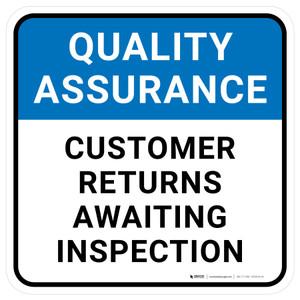 Quality Assurance: Customer Returns Awaiting Inspection Square - Floor Sign