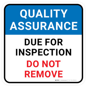 Quality Assurance: Due For Inspection Do Not Remove Square - Floor Sign