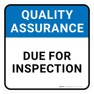 Quality Assurance: Due For Inspection Square - Floor Sign