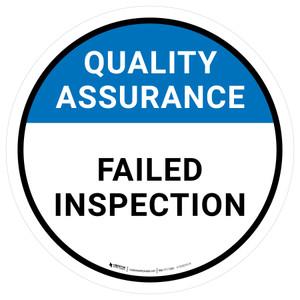 Quality Assurance: Failed Inspection Circular - Floor Sign