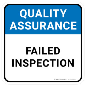 Quality Assurance: Failed Inspection Square - Floor Sign