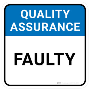Quality Assurance: Faulty Square - Floor Sign