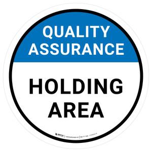 Quality Assurance: Holding Area Circular - Floor Sign