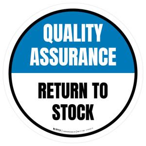 Quality Assurance: Return To Stock Circular - Floor Sign